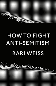 Review of Bari Weiss, How to Fight Anti-Semitism